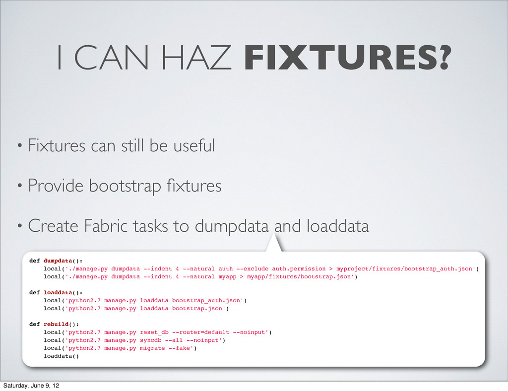 I CAN HAZ FIXTURES? • Fixtures can still be use...