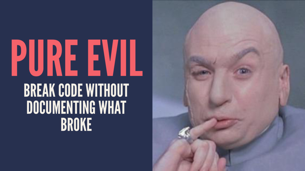 PURE EVIL BREAK CODE WITHOUT DOCUMENTING WHAT B...