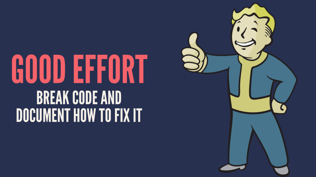GOOD EFFORT BREAK CODE AND DOCUMENT HOW TO FIX ...