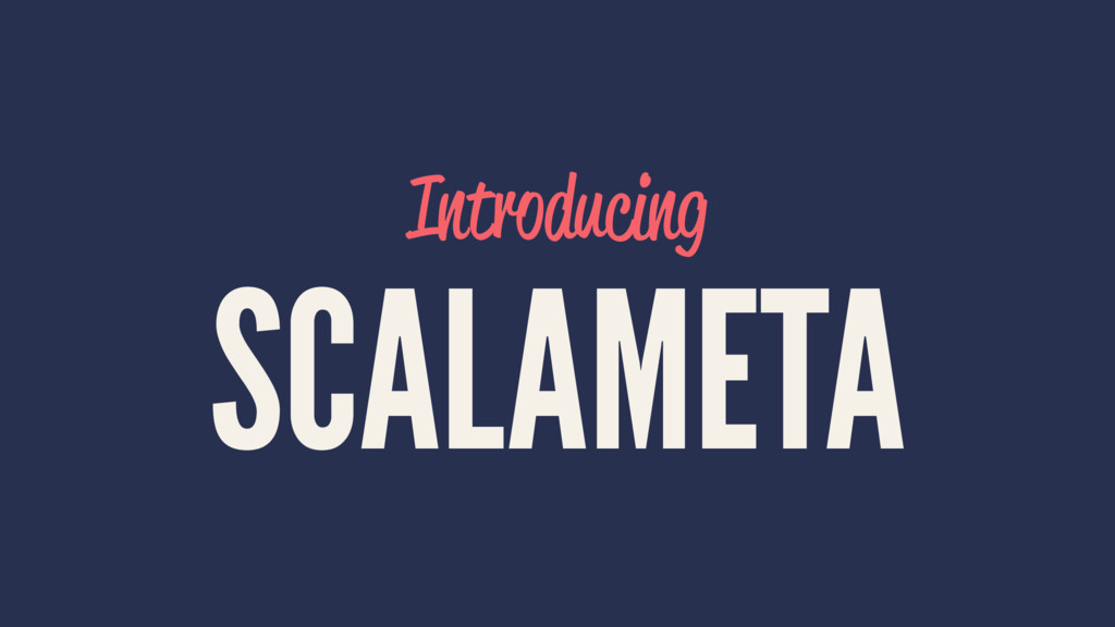 Introducing SCALAMETA
