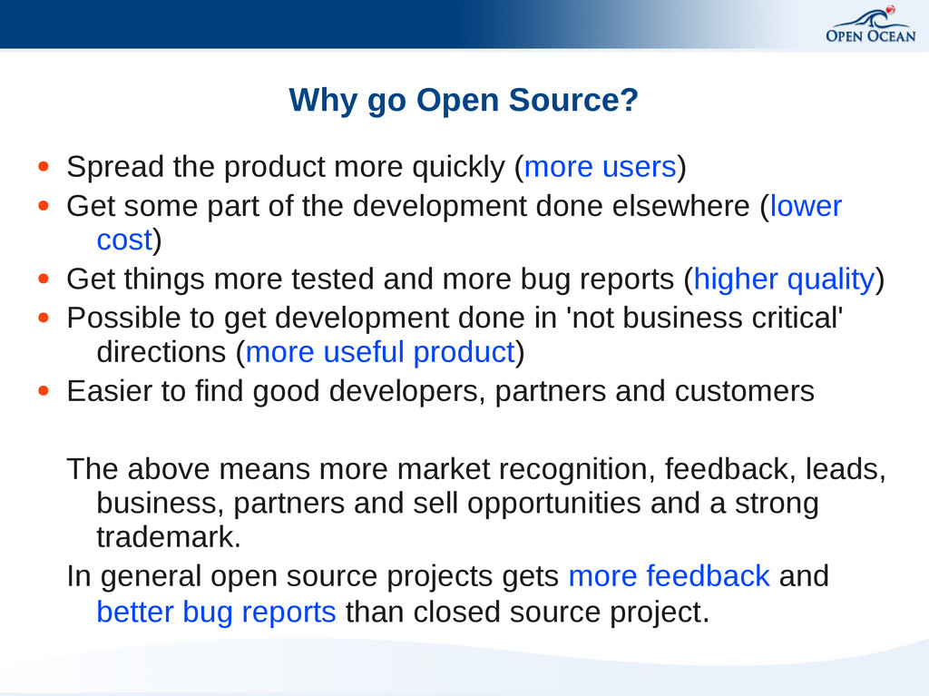Why go Open Source? ● Spread the product more q...