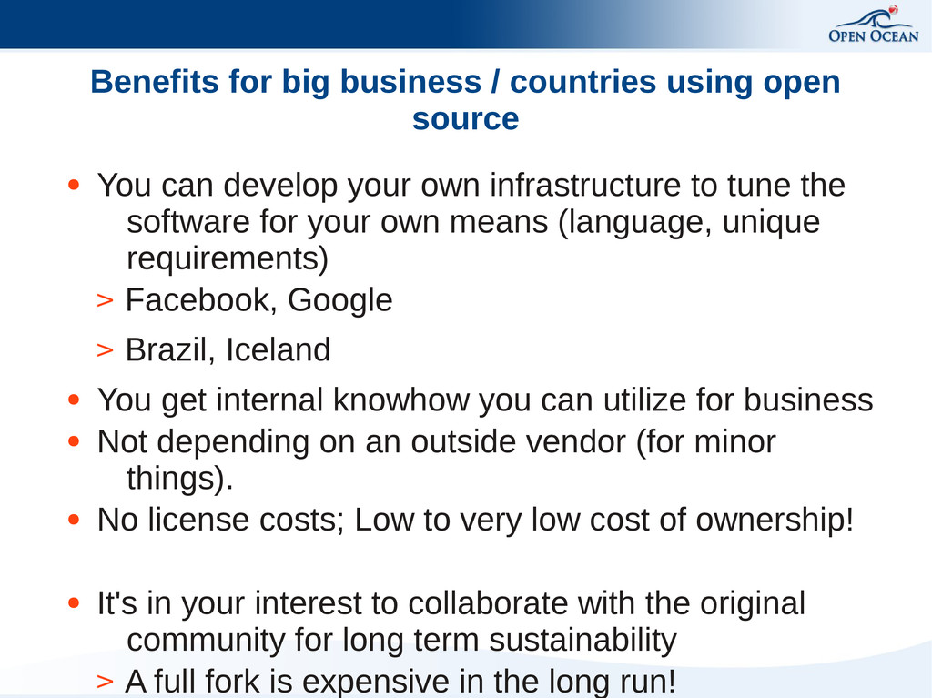 Benefits for big business / countries using ope...