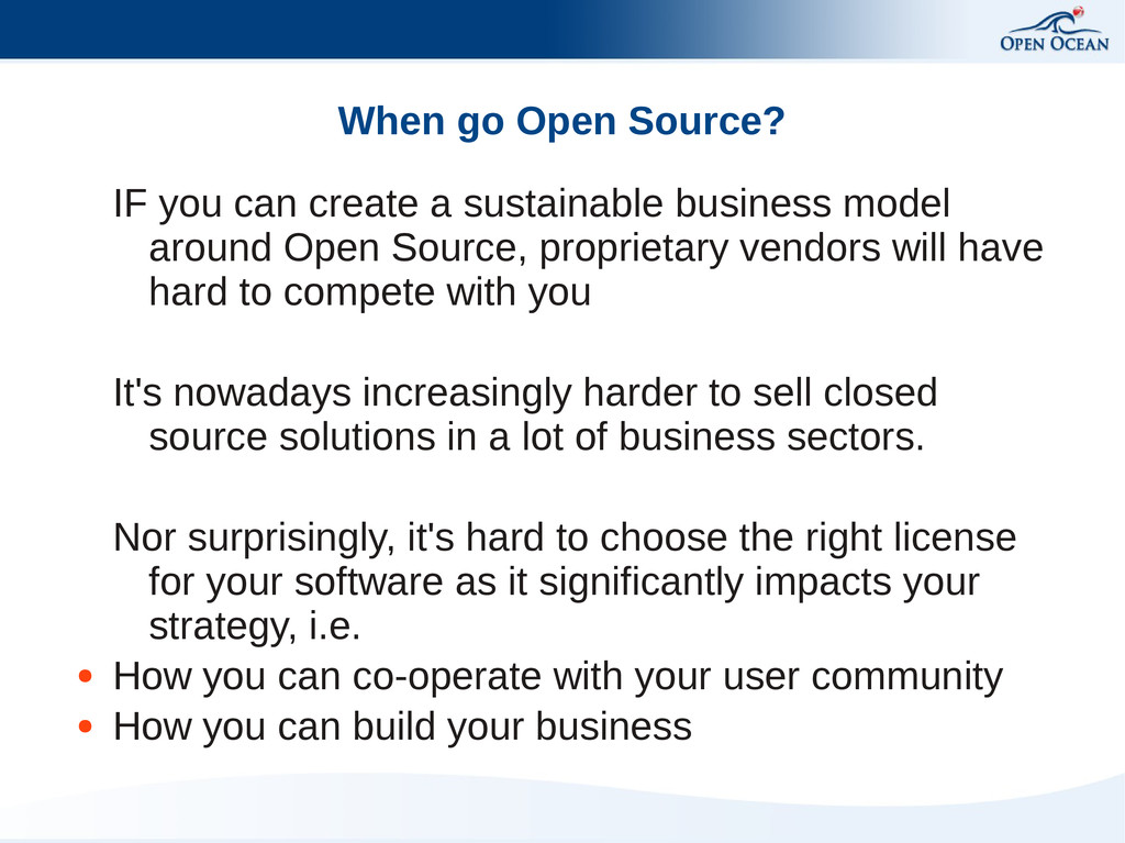 When go Open Source? IF you can create a sustai...