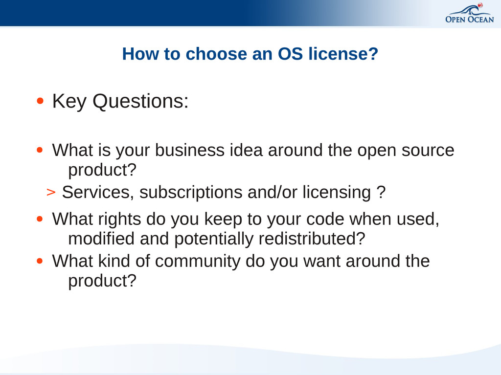 How to choose an OS license? ● Key Questions: ●...