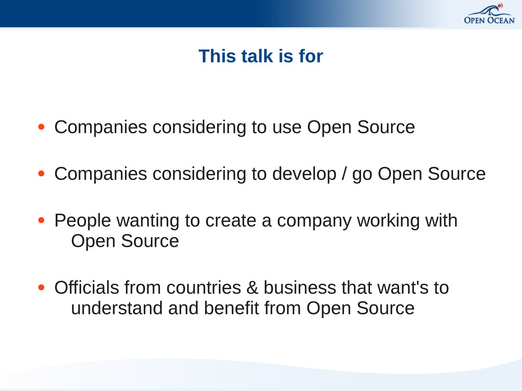 This talk is for ● Companies considering to use...