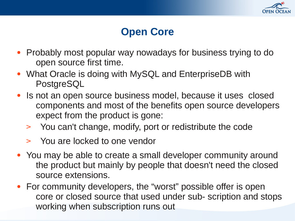 Open Core ● Probably most popular way nowadays ...
