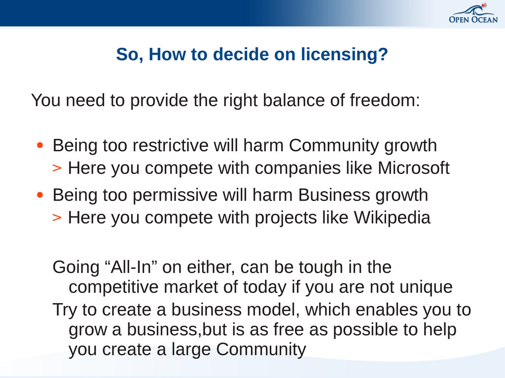 So, How to decide on licensing? You need to pro...