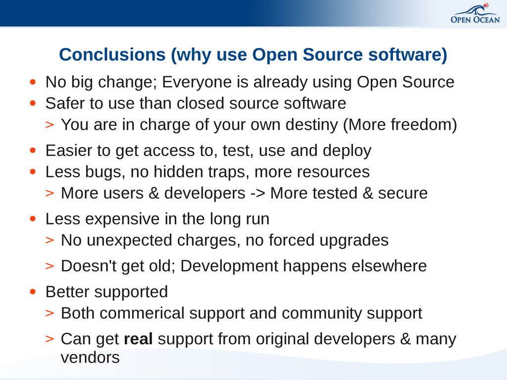 Conclusions (why use Open Source software) ● No...