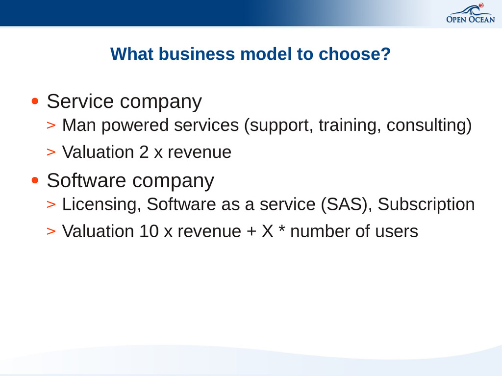 What business model to choose? ● Service compan...