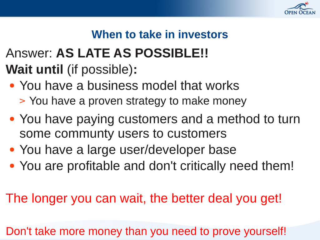 When to take in investors Answer: AS LATE AS PO...