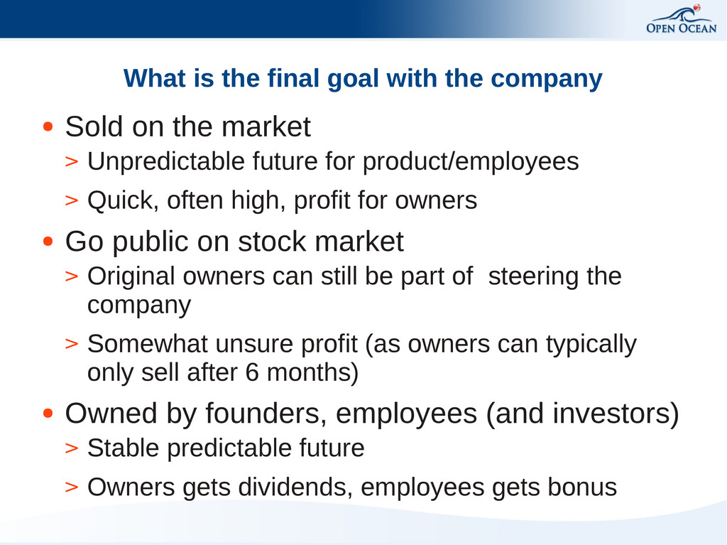 What is the final goal with the company ● Sold ...