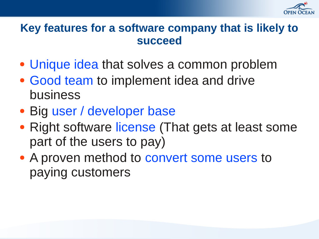 Key features for a software company that is lik...