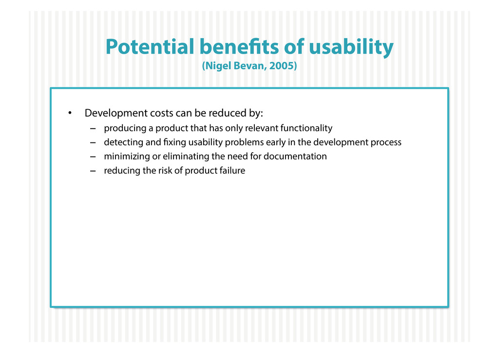 Potential bene ts of usability (Nigel Bevan, 20...