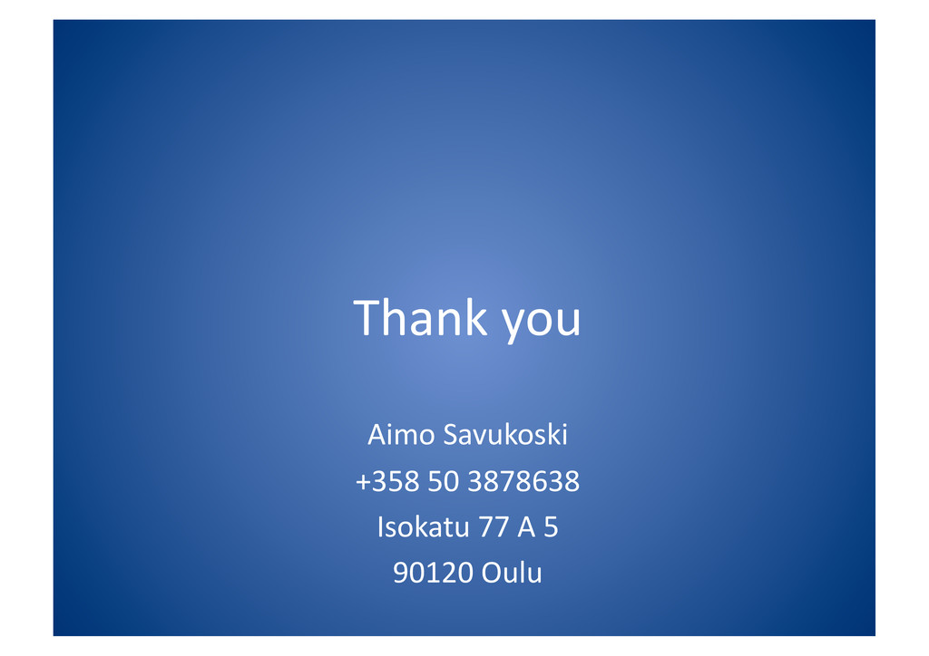 Thank you  Aimo Savukoski  +358 ...