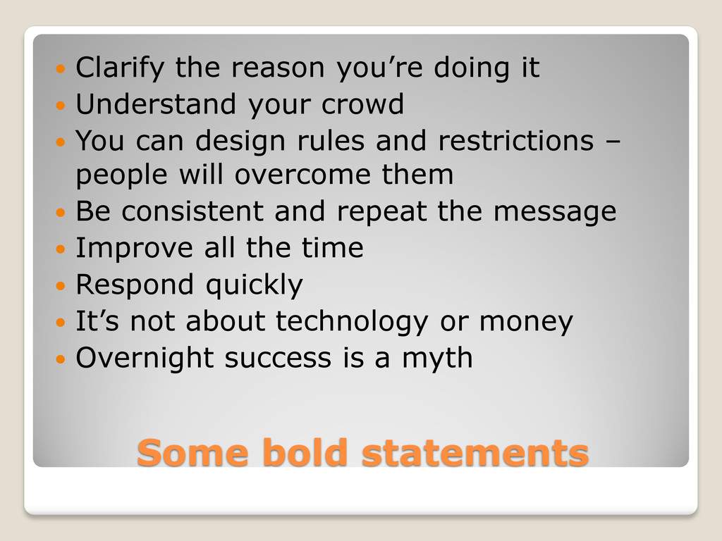 Some bold statements  Clarify the reason you'r...