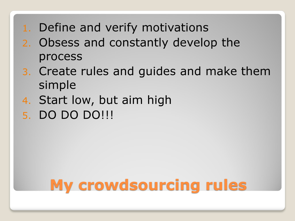My crowdsourcing rules 1. Define and verify mot...