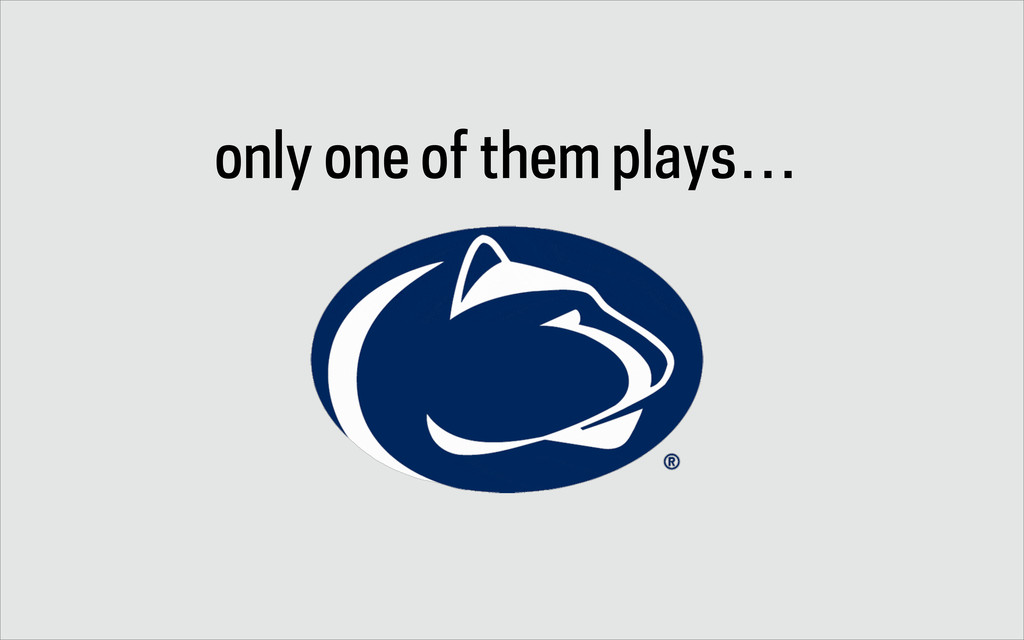 only one of them plays…