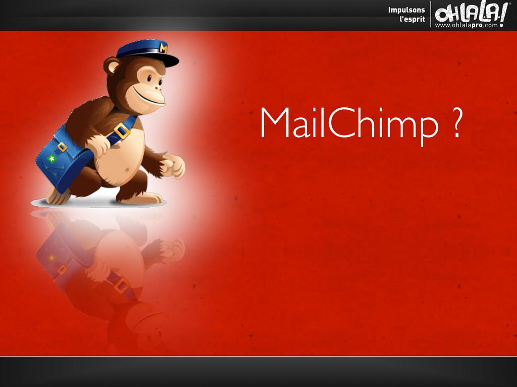 MailChimp ?