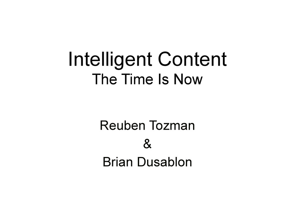 Intelligent Content The Time Is Now Reuben Tozm...