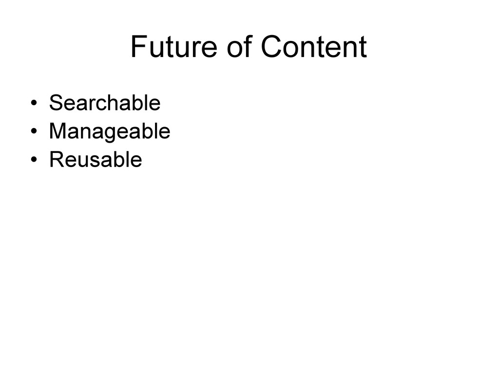 Future of Content • Searchable • Manageable • R...