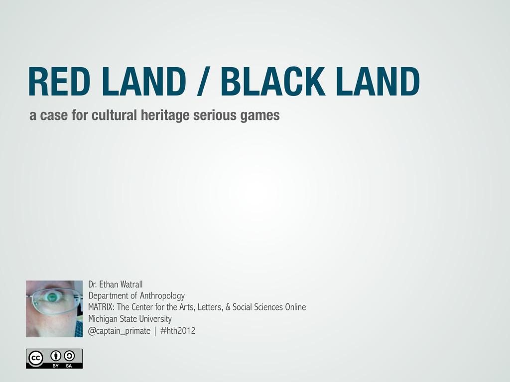 RED LAND / BLACK LAND a case for cultural herit...