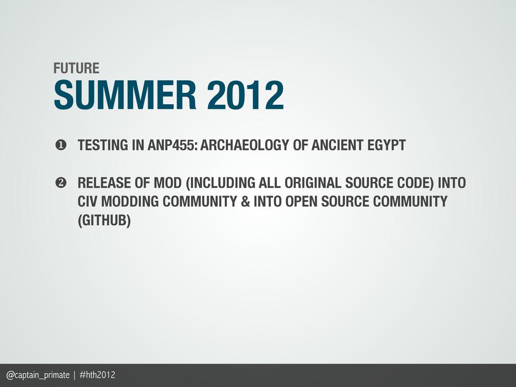 SUMMER 2012 FUTURE @captain_primate | #hth2012 ...