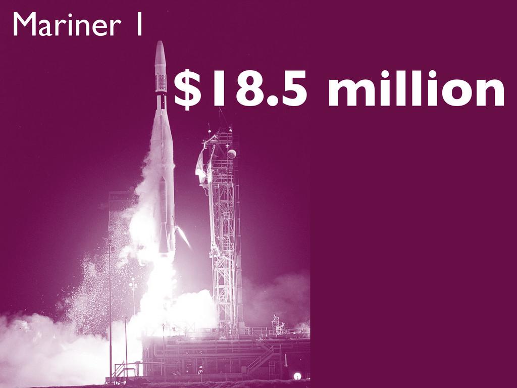 Mariner 1 $18.5 million