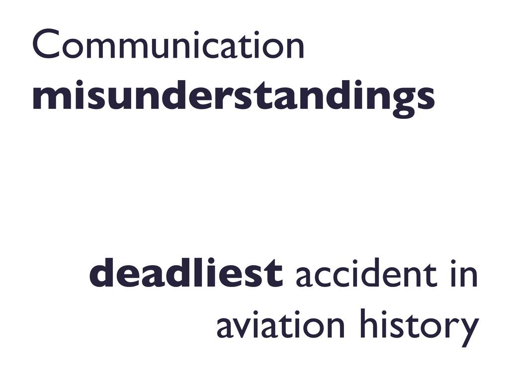 Communication misunderstandings  deadliest ac...
