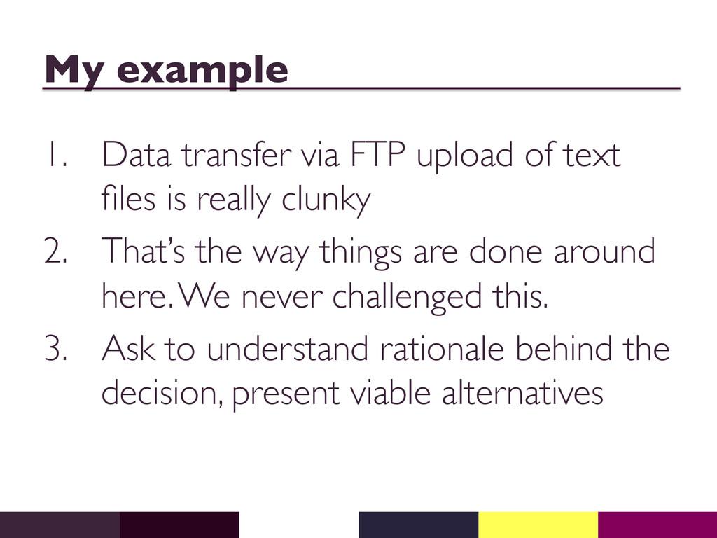 My example  1. Data transfer via FTP upload ...