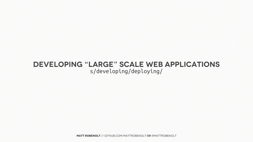 "Developing ""large"" Scale Web Applications Matt ..."