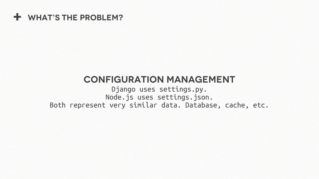 + What's the problem? Configuration Management ...
