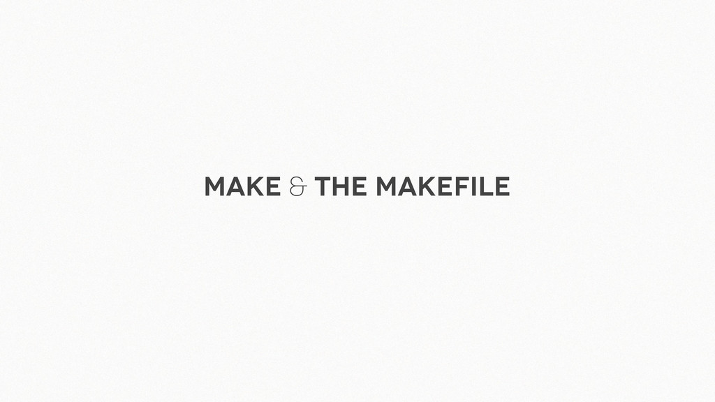 Make & The Makefile