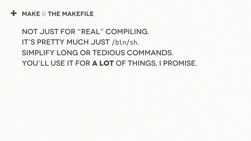 "+ Make & The Makefile Not just for ""Real"" compi..."