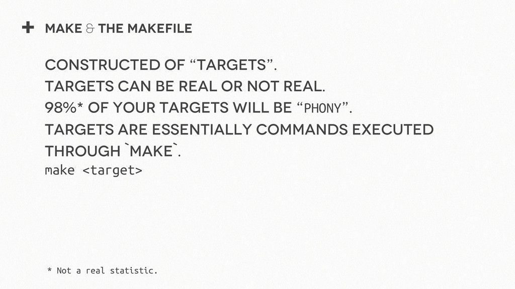 "+ Make & The Makefile Constructed of ""Targets""...."