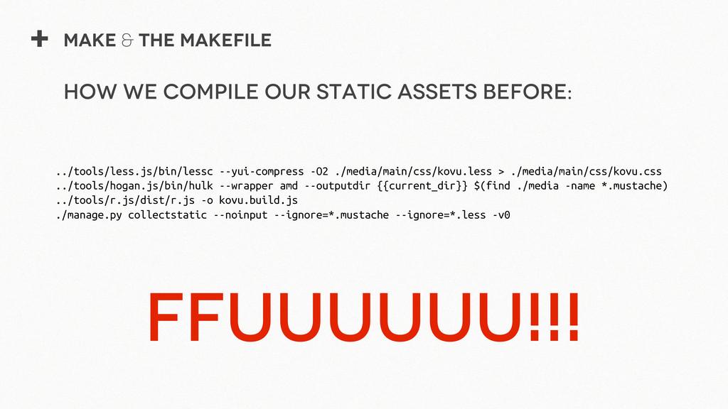 + Make & The Makefile FFuuuuuu!!! ../tools/less...