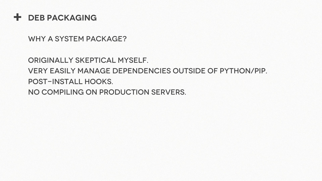 + Deb packaging Why a system package? Originall...