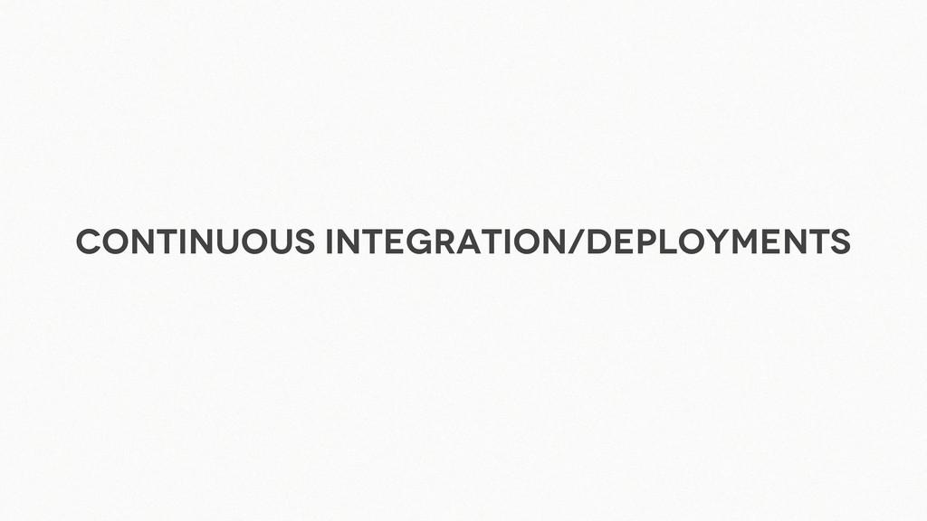 Continuous Integration/deployments