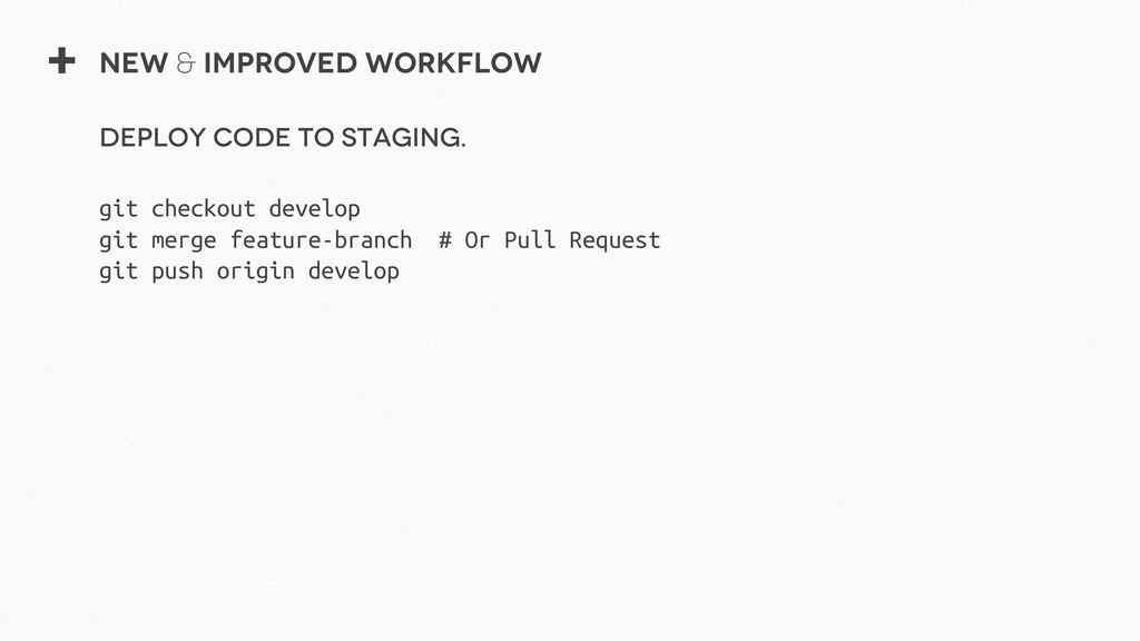 + New & Improved Workflow Deploy code to stagin...