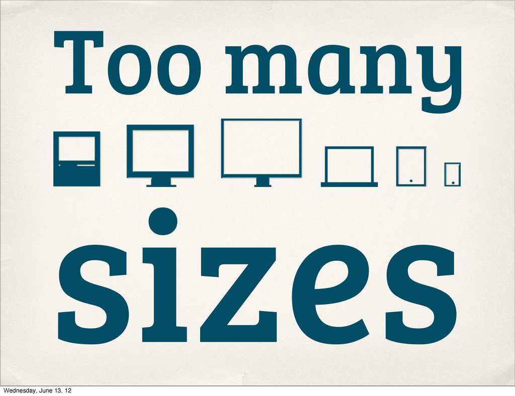 Too many sizes Wednesday, June 13, 12