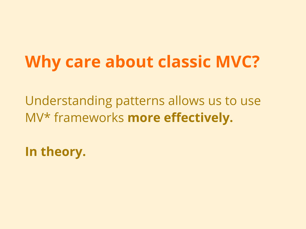 Why care about classic MVC? Understanding patte...