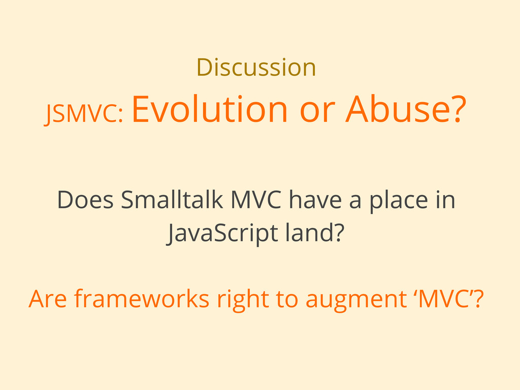Discussion JSMVC: Evolution or Abuse? Does Smal...