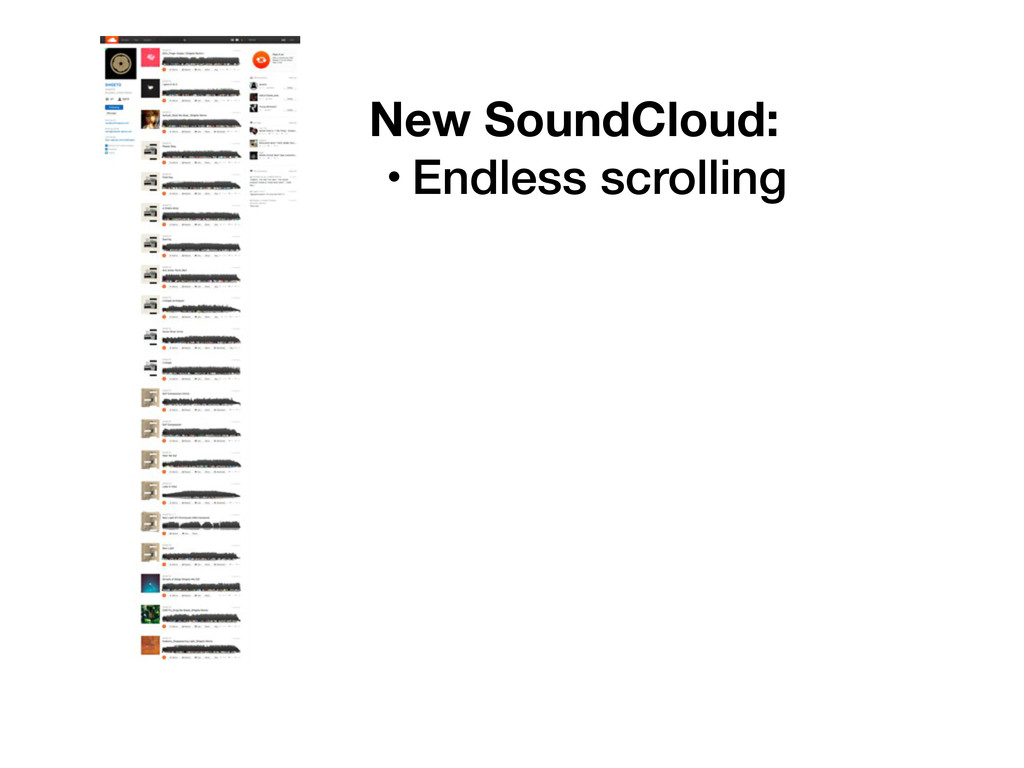 New SoundCloud: • Endless scrolling