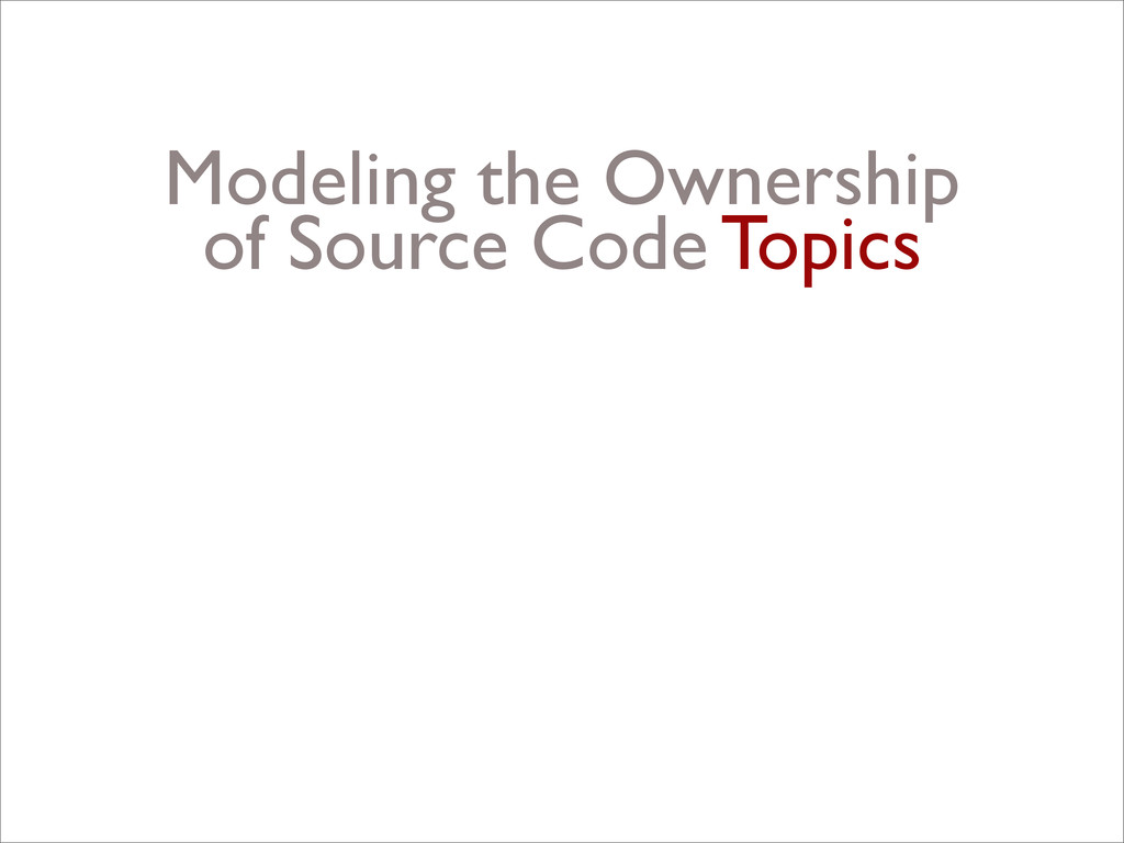 Modeling the Ownership of Source Code Topics