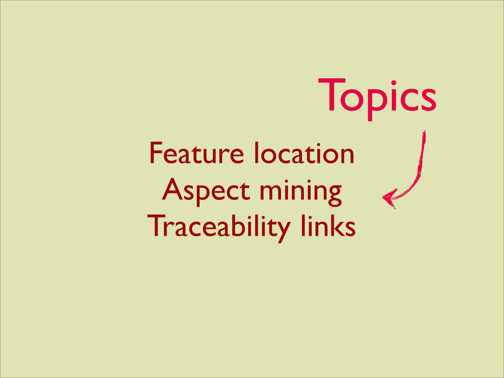 Feature location Aspect mining Traceability lin...
