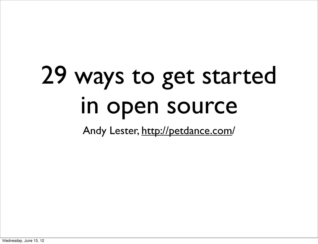 29 ways to get started in open source Andy Lest...