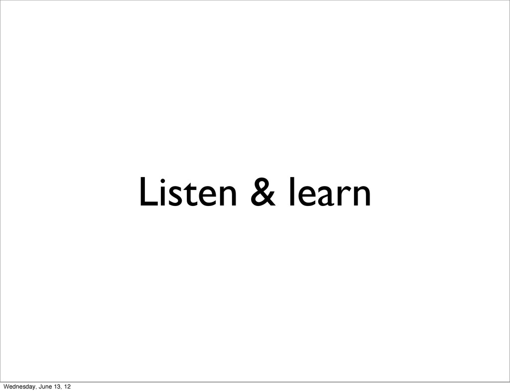 Listen & learn Wednesday, June 13, 12
