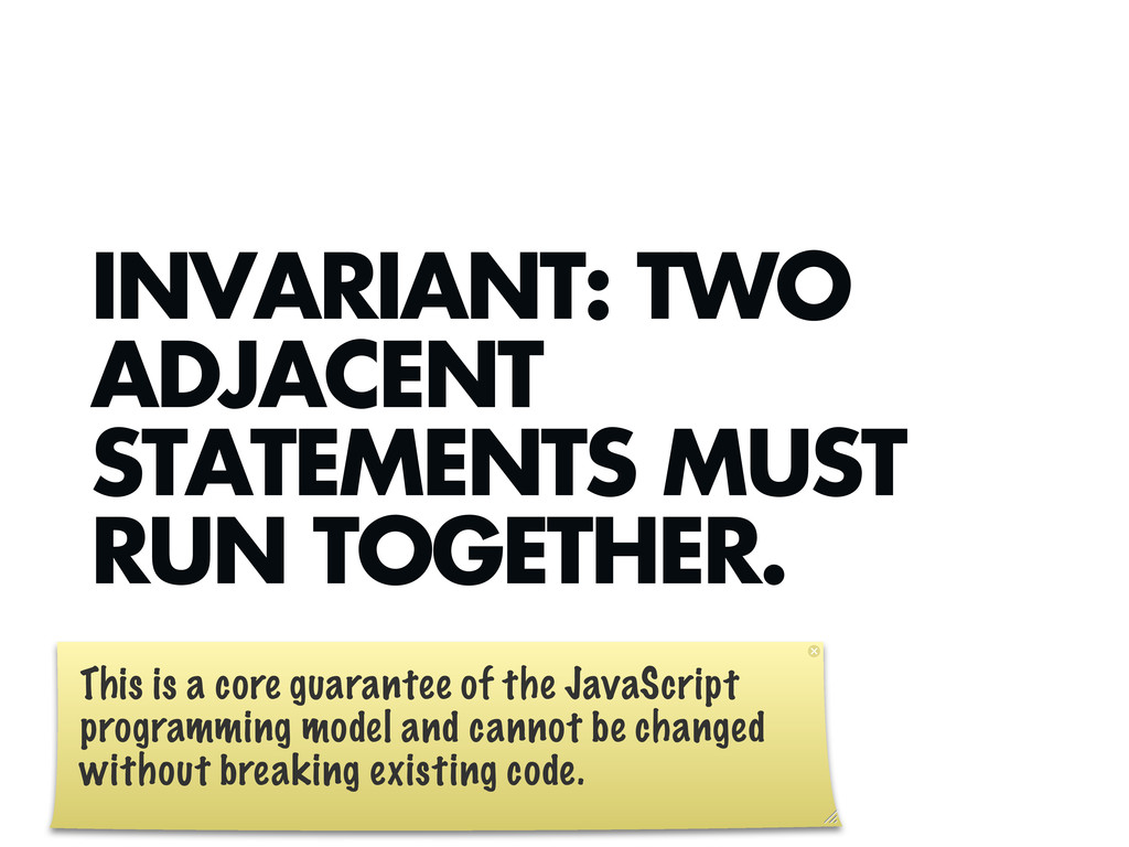INVARIANT: TWO ADJACENT STATEMENTS MUST RUN TOG...