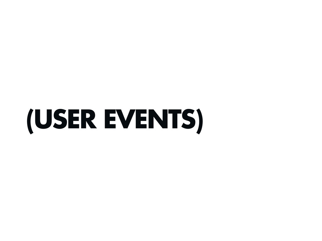 (USER EVENTS)