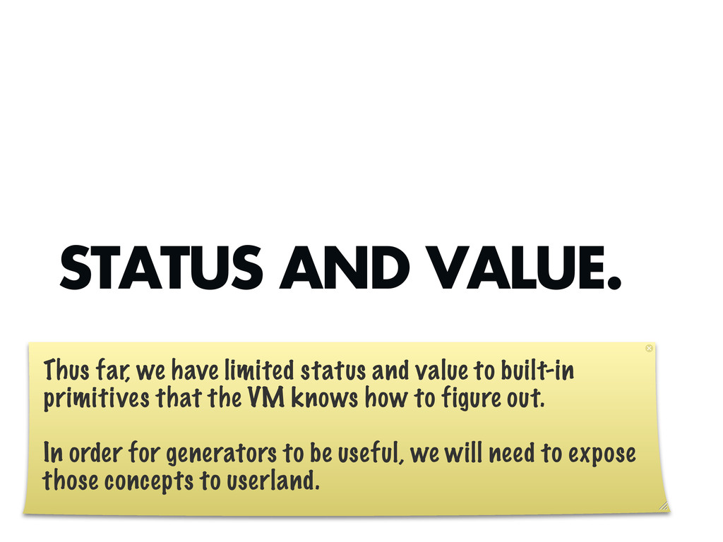 STATUS AND VALUE. Thus far, we have limited sta...