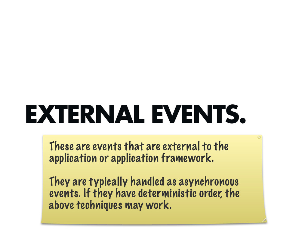 EXTERNAL EVENTS. These are events that are exte...